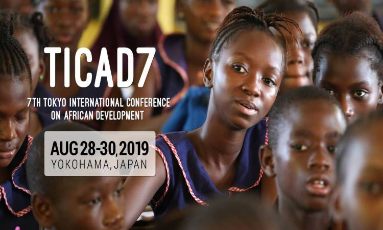 Image result for 7th Tokyo International Conference on African Development (TICAD) to be held in Yokohama, Japan, August 28-30, 2019